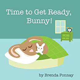 Time to Get Ready, Bunny! by [Ponnay, Brenda]