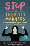 Stop the Thyroid Madness: A Patient Revolution