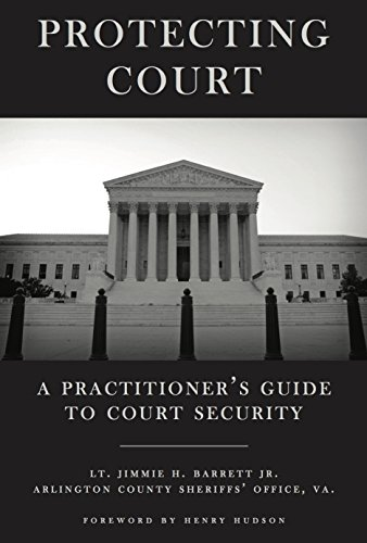Protecting Court: A Practitioner's Guide to Court Security