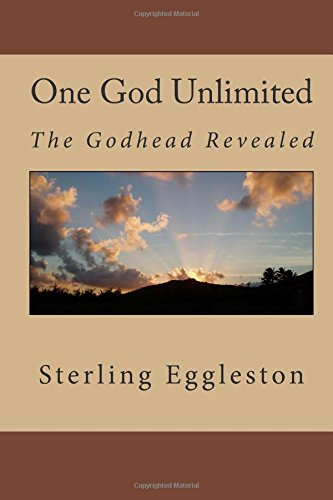 Read Online One God Unlimited: The Godhead Revealed ebook