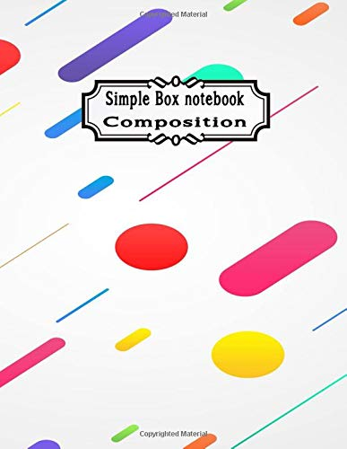 Simple box Notebook Composition: Book simple box Paper Composition College Ruled Notebooks 100 pages large print Journals Abstract shapes on white background
