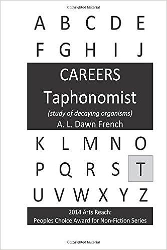 Download online Careers: Taphonomist: (study of decaying organisms) PDF, azw (Kindle), ePub, doc, mobi
