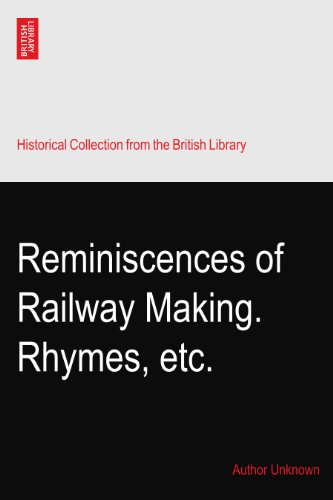 Reminiscences of Railway Making. Rhymes, ()
