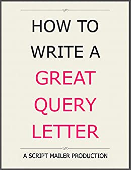How to write an amazing query letter