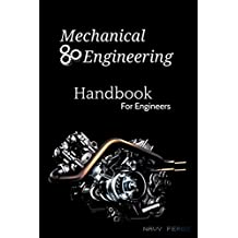 Mechanical Engineering Handbook: For The Engineers