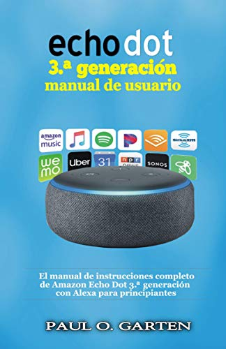 Echo Dot 3.ª generación manual de usuario: El manual de ...
