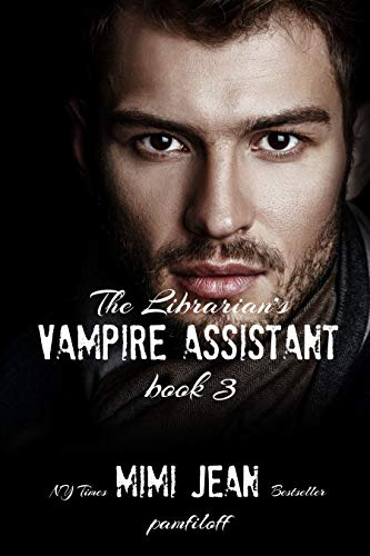 The Librarian's Vampire Assistant, Book 3 by [Pamfiloff, Mimi Jean]