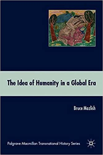 Book The Idea of Humanity in a Global Era (Palgrave Macmillan Transnational History Series) by Bruce Mazlish (2008-12-15)