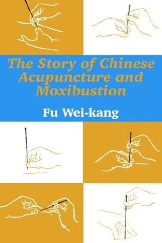 The Story of Chinese Acupuncture and Moxibustion pdf