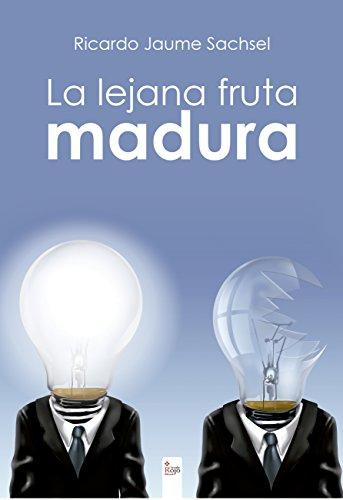 La lejana fruta madura (Spanish Edition)