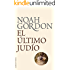 El último judío (BIBLIOTECA NOAH GORDON) (Spanish Edition)
