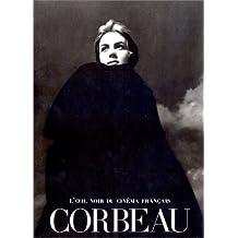 CORBEAU : L'OEIL NOIR DU CINMA FRAN€AIS