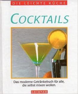 Cocktails Die Leichte Kuche Amazon De Lechner Bucher