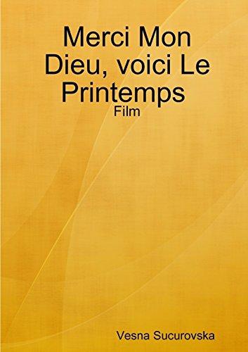Merci Mon Dieu, voici Le Printemps : Film (French Edition)