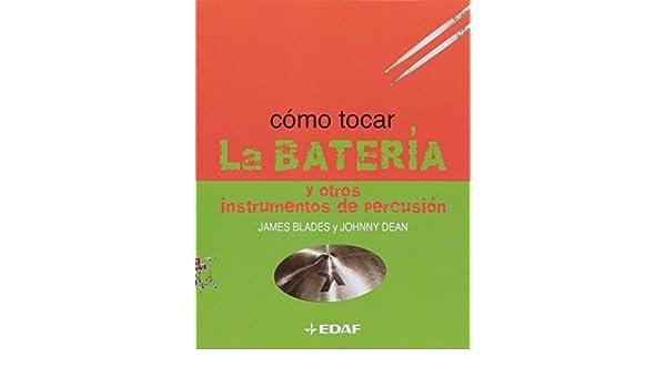 Como Tocar la bateria/ How to Play the Drums (Spanish Edition): James Blades: 9788441414884: Amazon.com: Books