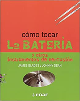 Como Tocar la bateria/ How to Play the Drums (Spanish Edition) (Spanish) Paperback – December 30, 2005