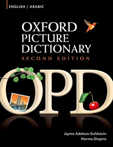 Oxford Picture Dictionary English-Arabic: Bilingual Dictionary for Arabic-speaking teenage and adult students of English (Oxford Picture Dictionary 2E)