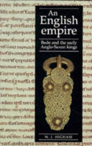 An English Empire: Bede, the Britons, and the Early Anglo-Saxon Kings (Origins of England)