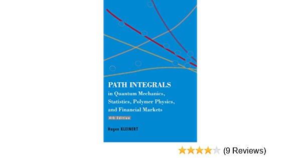 Path Integrals in Quantum Mechanics, Statistics, Polymer Physics, and Financial Markets