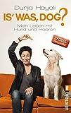 Is was, Dog?: Mein Leben mit Hund und Haaren (German Edition)