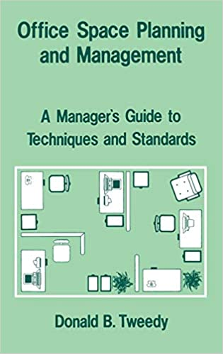 Office Space Planning And Management: A Manageru0027s Guide To Techniques And  Standards 1St Edition Edition