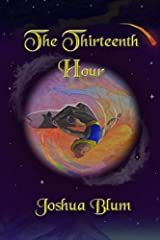 The Thirteenth Hour: Full Color Edition Paperback