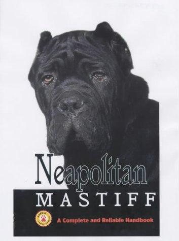 Neapolitan Mastiff: A Complete Handbook