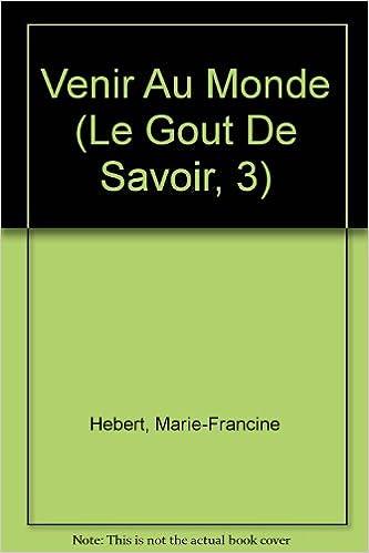Livres gratuits Venir Au Monde (Le Gout De Savoir, 3) pdf