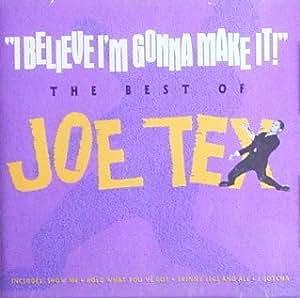 The Best of Joe Tex: I Believe I'm Gonna Make It!