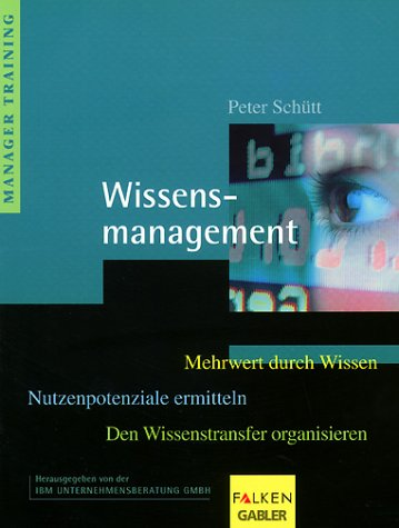 Wissensmanagement Taschenbuch – 1. Januar 2000 Peter Schütt Falken 3806825777 Wirtschaft / Management
