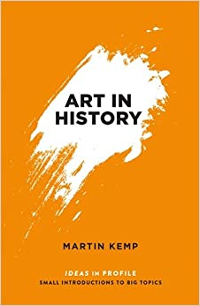 Art In History: 600 BC - 2000 AD: Ideas in Profile