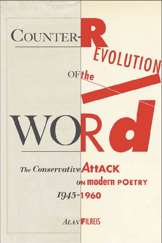Counter-revolution of the Word: The Conservative Attack on Modern Poetry, ()