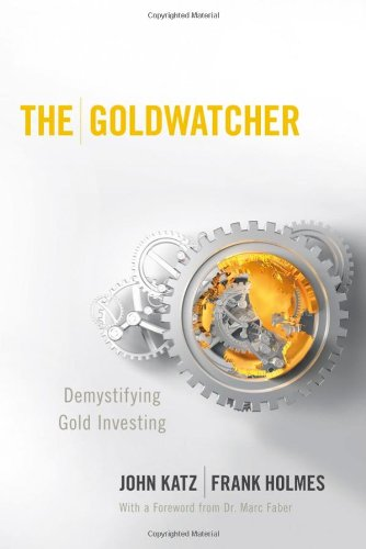 The Goldwatcher: Demystifying Gold Investing Pdf