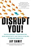 img - for Jay Samit: Disrupt You! : Master Personal Transformation, Seize Opportunity, and Thrive in the Era of Endless Innovation (Hardcover); 2015 Edition book / textbook / text book