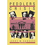 Peddlers of Crisis, Jerry W. Sanders, 0896081818