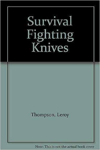 Survival Fighting Knives: Leroy Thompson: 9789999640909: Amazon.com: Books