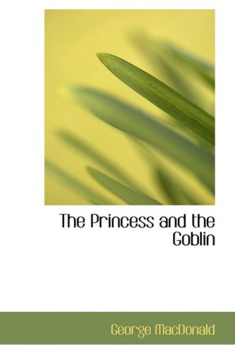 The Princess and the Goblin (Bibliobazaar)