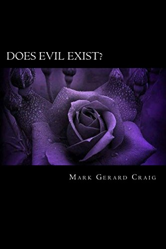 Book: Does Evil Exist? - Unveiling the Mystery by Mark Gerard Craig