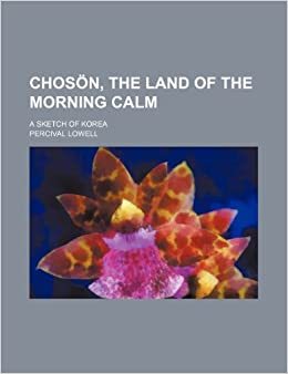 Book Chosön, the land of the morning calm: a sketch of Korea