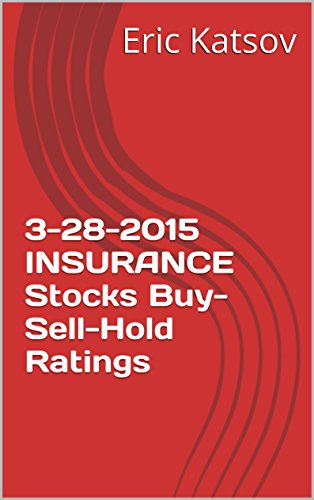 Download 3-28-2015 INSURANCE Stocks Buy-Sell-Hold Ratings (Buy-Sell-Hold+stocks iPhone app) Pdf