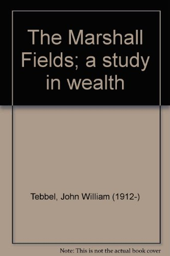 the-marshall-fields-a-study-in-wealth