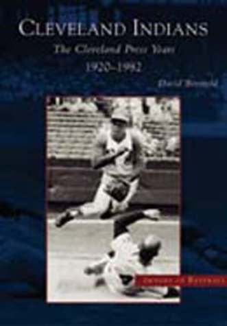 Read Online The Cleveland Indians: The Cleveland Press Years, 1920-1982 (OH) (Images of Baseball) PDF