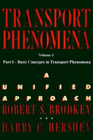Transport Phenomena: A Unified Approach Vol. 1
