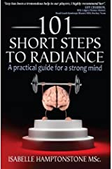101 Short Steps to Radiance: A Practical Guide for Peace of Mind by Isabelle Hamptonstone MSc. (2011-12-02) Mass Market Paperback