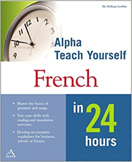 Teach Yourself French in 24 Hours: William Griffin: 9780028641737 ...