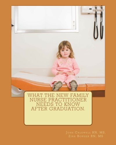 What the new Family Nurse Practitioner needs to know after graduation