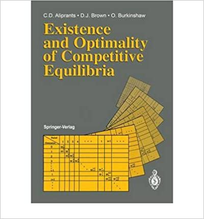 Existence And Optimality Of Competitive Equilibria Charalambos D Aliprantis Owen Burkinshaw J Drown 9780387528663 Amazon Books