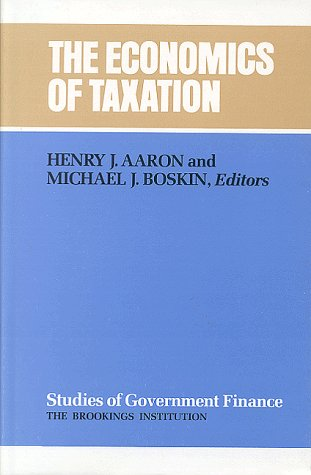 The Economics of Taxation (Studies of Government Finance...