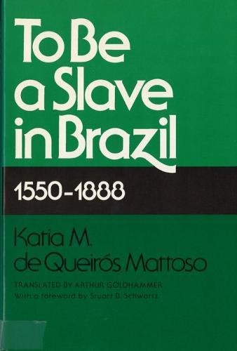 To Be A Slave in Brazil: 1550-1888