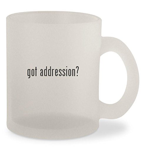 got addression? - Frosted 10oz Glass Coffee Cup - Billing Free Us Address